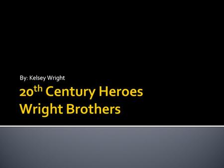 20th Century Heroes Wright Brothers