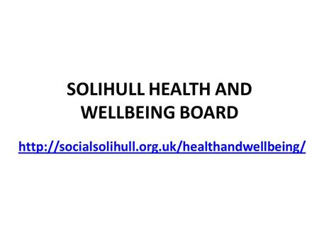 SOLIHULL HEALTH AND WELLBEING BOARD