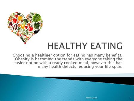 Choosing a healthier option for eating has many benefits. Obesity is becoming the trends with everyone taking the easier option with a ready cooked meal,