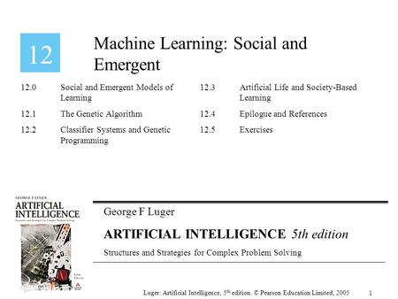 George F Luger ARTIFICIAL INTELLIGENCE 5th edition Structures and Strategies for Complex Problem Solving Machine Learning: Social and Emergent Luger: Artificial.