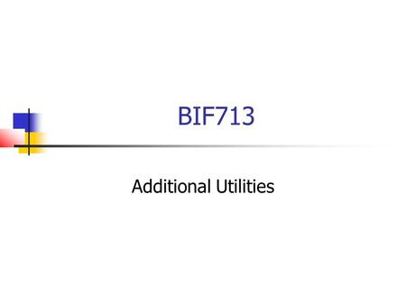 BIF713 Additional Utilities. Linux Utilities  You have learned many Linux commands. Here are some more that you can use:  Data Manipulation (Reg Exps)