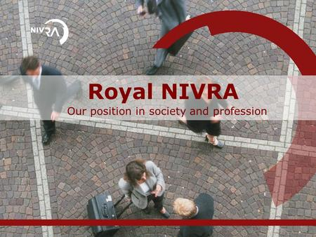 Royal NIVRA Our position in society and profession.