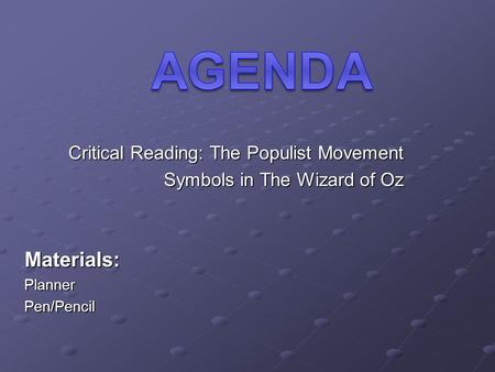 Critical Reading: The Populist Movement Symbols in The Wizard of Oz Materials:PlannerPen/Pencil.