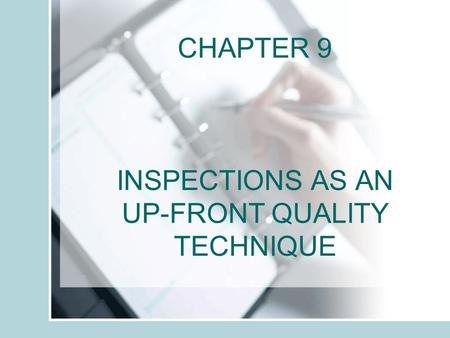 CHAPTER 9 INSPECTIONS AS AN UP-FRONT QUALITY TECHNIQUE