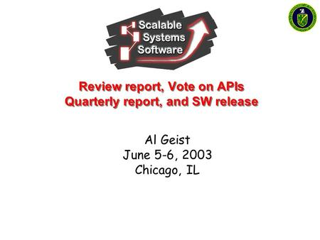 Review report, Vote on APIs Quarterly report, and SW release Al Geist June 5-6, 2003 Chicago, IL.