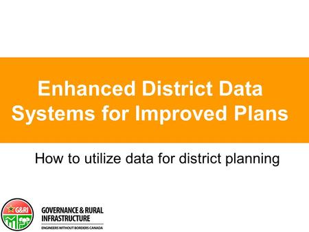 Enhanced District Data Systems for Improved Plans How to utilize data for district planning.