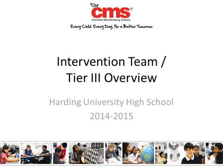 Intervention Team / Tier III Overview Harding University High School 2014-2015.
