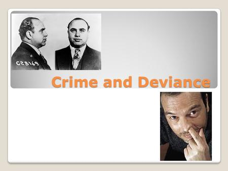 Crime and Deviance.