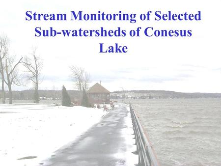 Stream Monitoring of Selected Sub-watersheds of Conesus Lake.