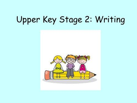Upper Key Stage 2: Writing