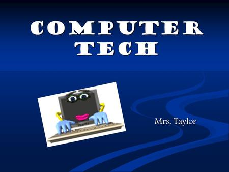 Computer Tech Mrs. Taylor Top Ten Careers in Technology Mind2it.com 1. Software Engineer 1. Software Engineer 5. Computer Systems Analyst 5. Computer.