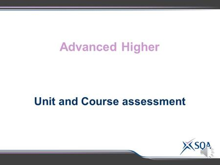Advanced Higher Unit and Course assessment Unit assessment: Analysis & Evaluation of Literary Texts OutcomesAssessment Standards 1 Critically analyse.
