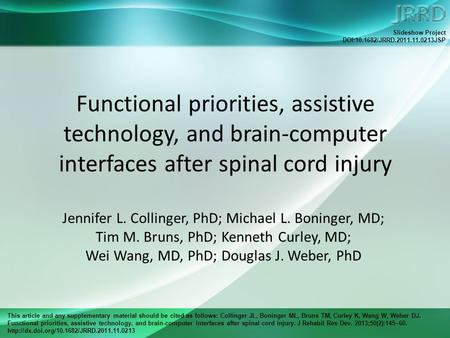 This article and any supplementary material should be cited as follows: Collinger JL, Boninger ML, Bruns TM, Curley K, Wang W, Weber DJ. Functional priorities,