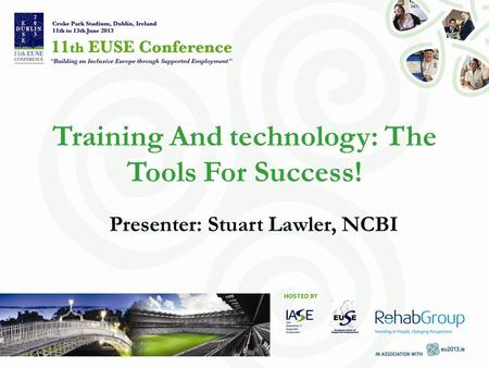 Presenter: Stuart Lawler, NCBI Training And technology: The Tools For Success!