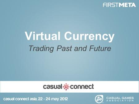 Virtual Currency Trading Past and Future. How did it start? 2 mid 1990s 1996 1997 1998 1999 2000 2001 2002 2003 MMO's and Virtual worlds appear. Users.