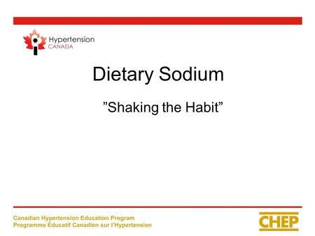 "Dietary Sodium ""Shaking the Habit"". Hypertension –The Silent Killer Sodium –The Quiet Food Additive."