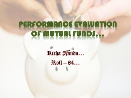 Equity Funds – Investor willing to undertake risks…offers maximum returns. Debt Funds – Investors who prefer regular income and safety. Gilt Funds - Medium.