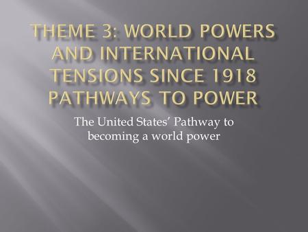 The United States' Pathway to becoming a world power.