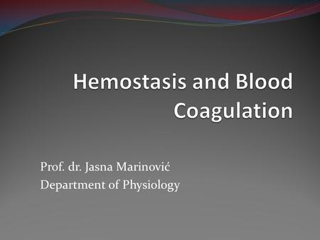 Hemostasis and Blood Coagulation