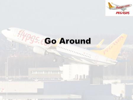Missed-Approach or Go-around: A Maneuver conducted by pilot when instrument or visual approach cannot be completed to a landing..