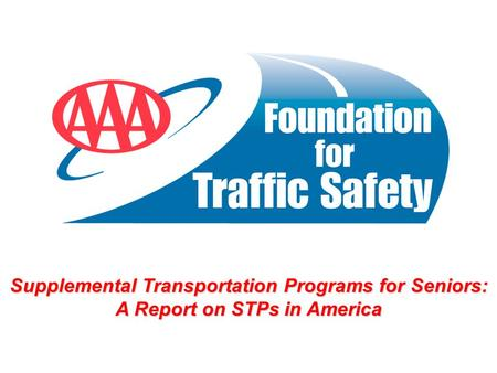 Supplemental Transportation Programs for Seniors: A Report on STPs in America.