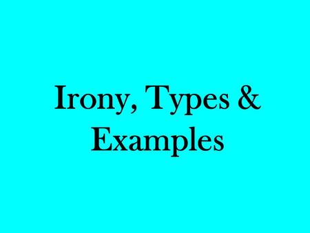 Irony, Types & Examples.