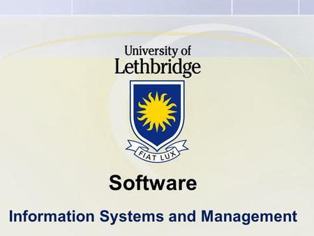 Software Information Systems and Management. Software Computer programs: A sequence of instructions for the computer. Systems Software The set of programs.
