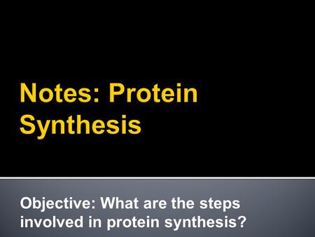 Notes: Protein Synthesis