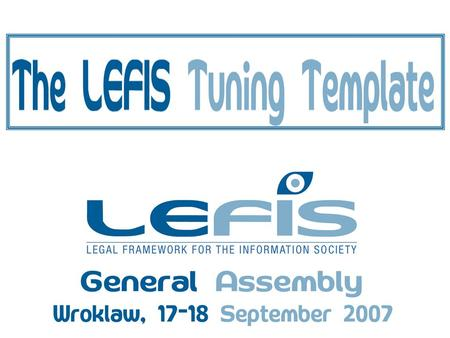 Summary Introduction to the LEFIS Studies The LEFIS TUNING Template: reduced version The LEFIS TUNING Template: extended version Quality enhancement The.