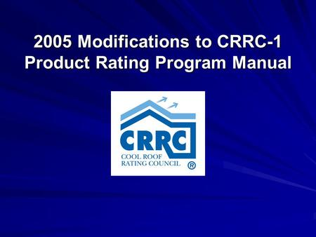 2005 Modifications to CRRC-1 Product Rating Program Manual.