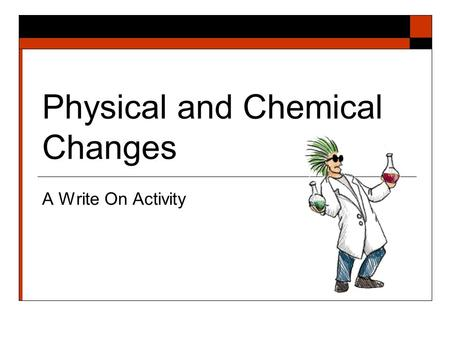 Physical and Chemical Changes A Write On Activity.