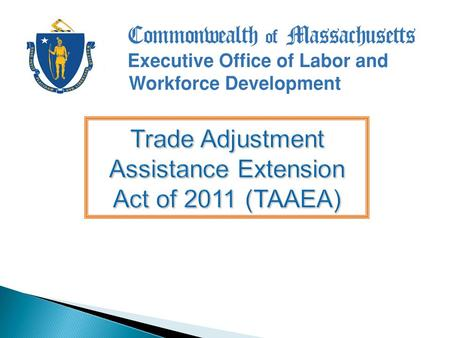 2 The TAA program has and will continue to help workers who have lost their jobs as a result of foreign trade to quickly rejoin the workforce by providing.