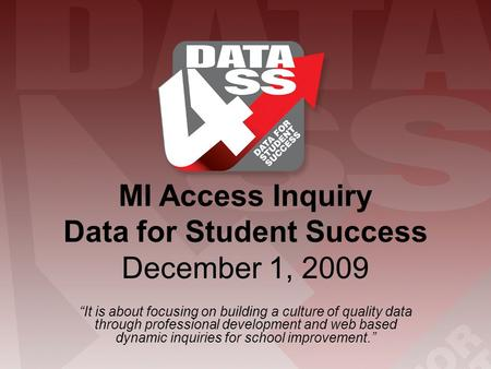 """It is about focusing on building a culture of quality data through professional development and web based dynamic inquiries for school improvement."""