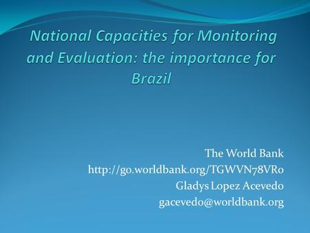 The World Bank  Gladys Lopez Acevedo