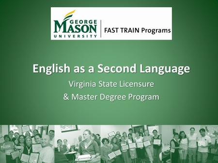 English as a Second Language Virginia State Licensure & Master Degree Program.