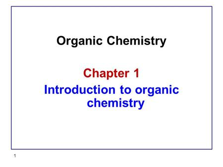 Organic Chemistry Chapter 1 Introduction to organic chemistry 1.
