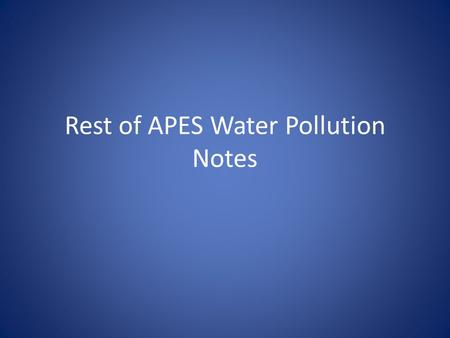 Rest of APES Water Pollution Notes. Reducing Water Pollution through Sewage Treatment Natural and artificial wetlands and other ecological systems can.