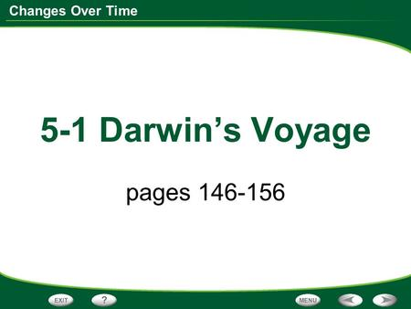 5-1 Darwin's Voyage pages 146-156.