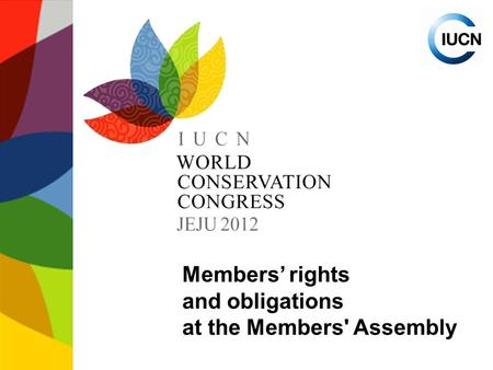 Members' rights and obligations at the Members' Assembly.