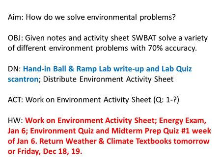 Aim: How do we solve environmental problems? OBJ: Given notes and activity sheet SWBAT solve a variety of different environment problems with 70% accuracy.
