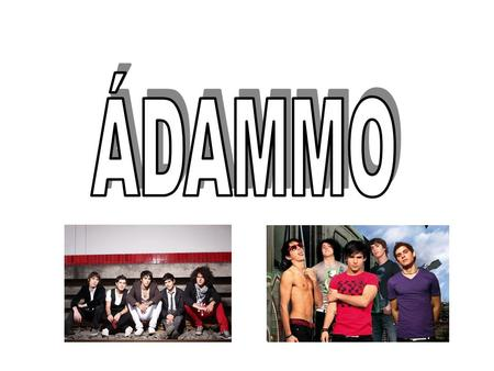  Adammo is the new pop revelation of the Peruvian scene.  Adamm began with the idea of Ezio Oliva and Jose Monzon that was to play some issues that.
