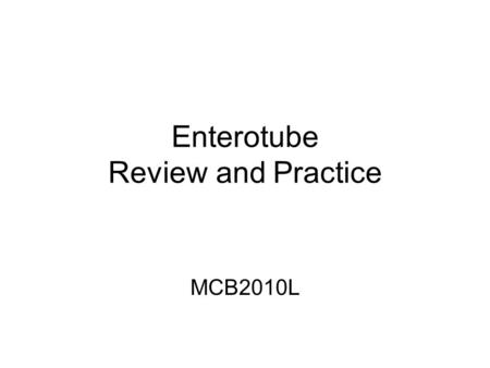 Enterotube Review and Practice MCB2010L. Aerobic vs. Anaerobic chambers The first 4 chambers were sealed and contain anaerobic reactions. The last 8 chambers.