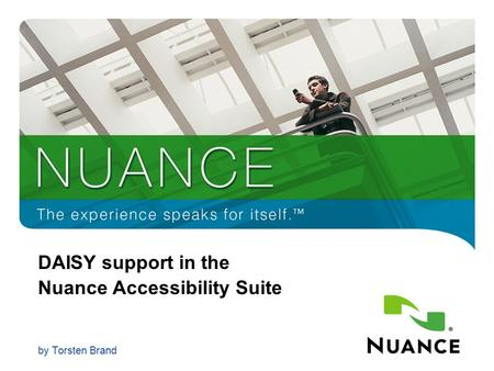 1 DAISY support in the Nuance Accessibility Suite by Torsten Brand.