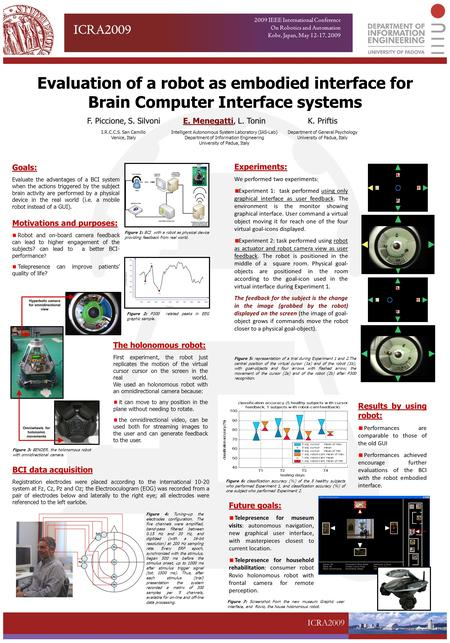 ICRA2009 Evaluation of a robot as embodied interface for Brain Computer Interface systems E. Menegatti, L. Tonin Intelligent Autonomous System Laboratory.