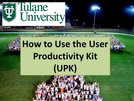 How to Use the User Productivity Kit (UPK). If you see this screen when you click the UPK link, don't worry. You can still access the UPK. Just click.