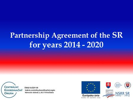 Partnership Agreement of the SR for years 2014 - 2020.