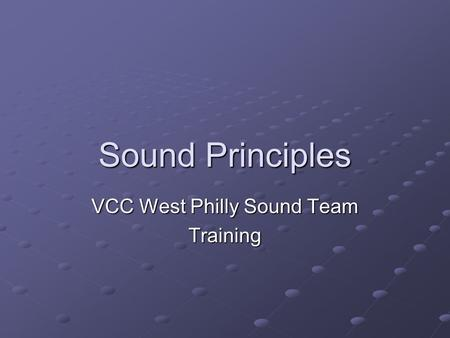 Sound Principles VCC West Philly Sound Team Training.