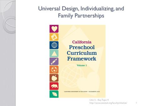 Universal Design, Individualizing, and Family Partnerships Unit 5 - Key Topic 4
