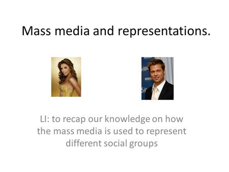 Mass media and representations.