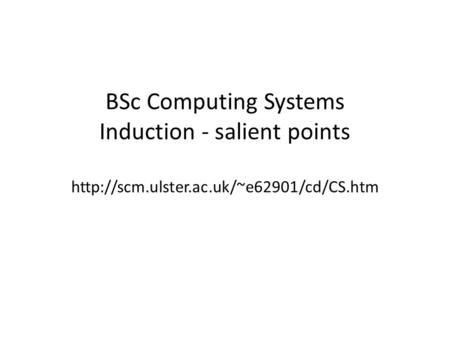 BSc Computing Systems Induction - salient points